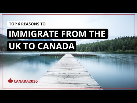 Top 6 Reasons to Immigrate to Canada from the UK